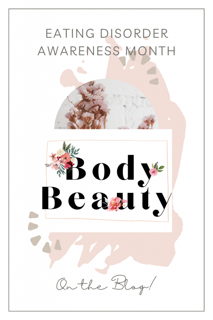 """Eating Disorder awareness month. Pink and white design with """"body beauty"""" with watercolor flowers. Blog post promo image"""