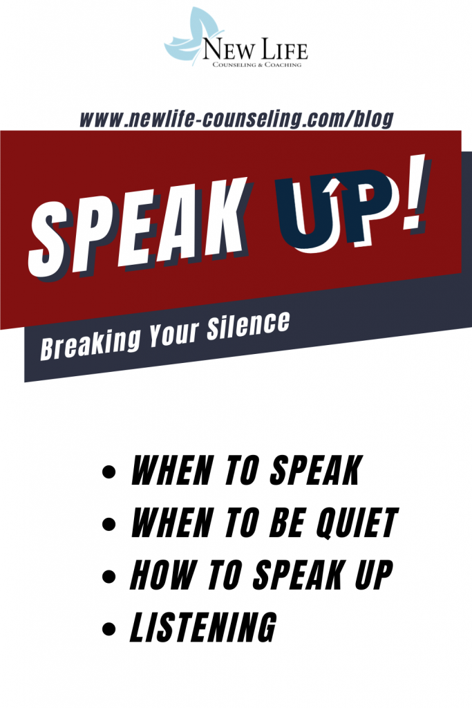 """Red and dark blue angled boxes with the words """"Speak up!"""" and """"Breaking your silence"""" -""""when to speak, when to be quiet, how to speak, listen""""- banner image for New Life counseling therapy blog post about learning how and when to speak up and make yourself heard"""